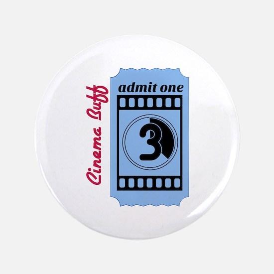 """Cinema Buff 3.5"""" Button"""