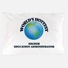World's Hottest Higher Education Admin Pillow Case