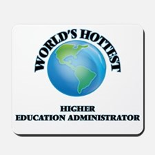 World's Hottest Higher Education Adminis Mousepad