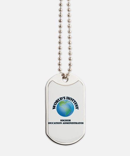 World's Hottest Higher Education Administ Dog Tags