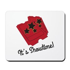 Its Showtime Mousepad