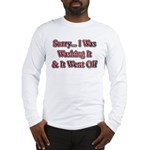 Washing It / Went Off Long Sleeve T-Shirt