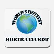 World's Hottest Horticulturist Mousepad