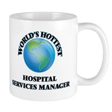 World's Hottest Hospital Services Manager Mugs