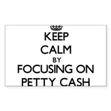 Keep Calm by focusing on Petty Cash Decal