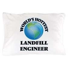 World's Hottest Landfill Engineer Pillow Case