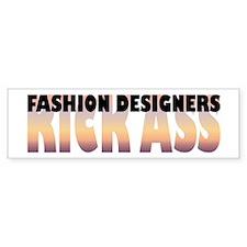 Fashion Designers Kick Ass Bumper Bumper Sticker