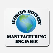 World's Hottest Manufacturing Engineer Mousepad