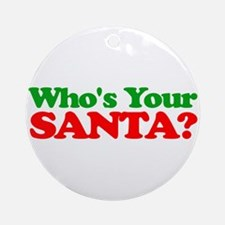 Who's Your Santa? Ornament (Round)
