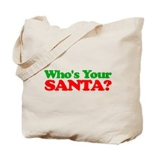 Who's Your Santa? Tote Bag
