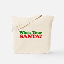 Who's Your Santa? Tote Bag