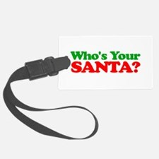 Who's Your Santa? Luggage Tag