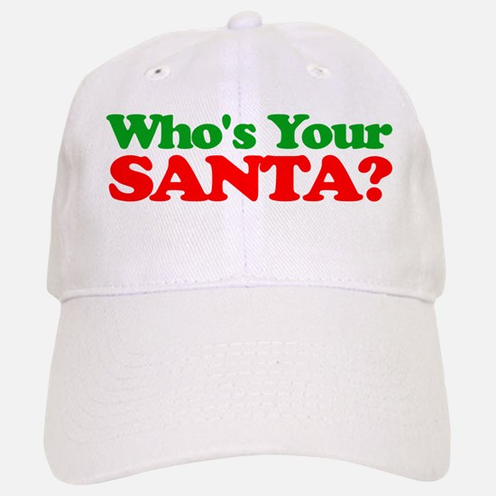 Who's Your Santa? Baseball Baseball Baseball Cap