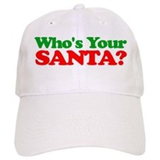 Who's Your Santa? Baseball Baseball Cap