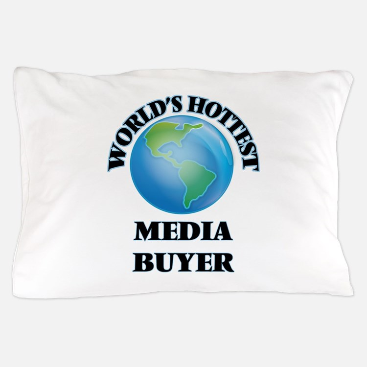 World's Hottest Media Buyer Pillow Case