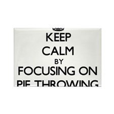 Keep Calm by focusing on Pie Throwing Magnets