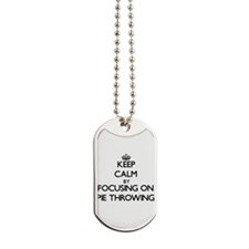 Keep Calm by focusing on Pie Throwing Dog Tags