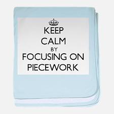 Keep Calm by focusing on Piecework baby blanket