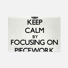 Keep Calm by focusing on Piecework Magnets