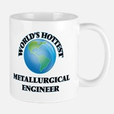 World's Hottest Metallurgical Engineer Mugs
