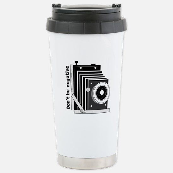 Dont Be Negative Travel Mug
