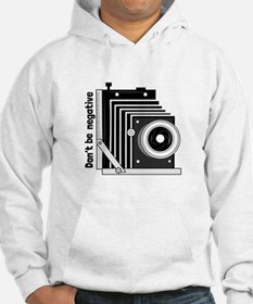 Dont Be Negative Hoodie