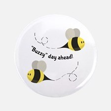 "Buzzy Day Ahead! 3.5"" Button (100 pack)"
