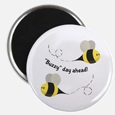 Buzzy Day Ahead! Magnets