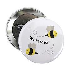 "Workaholics! 2.25"" Button (10 pack)"