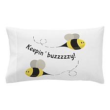 Keepin' Buzzzzzy! Pillow Case