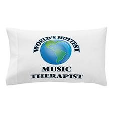 World's Hottest Music Therapist Pillow Case
