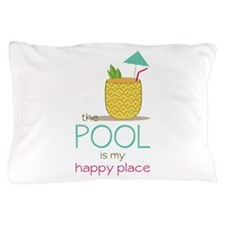 The Pool Is My Happy Place Pillow Case