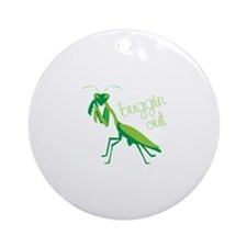 Buggin Out Ornament (Round)