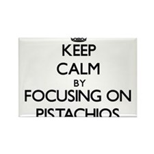 Keep Calm by focusing on Pistachios Magnets