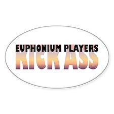 Euphonium Players Kick Ass Oval Decal