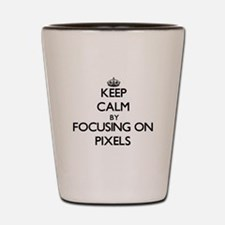 Keep Calm by focusing on Pixels Shot Glass