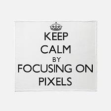Keep Calm by focusing on Pixels Throw Blanket