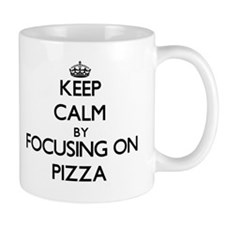 Keep Calm by focusing on Pizza Mugs