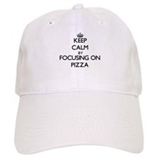 Keep Calm by focusing on Pizza Baseball Cap