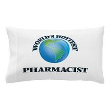 World's Hottest Pharmacist Pillow Case