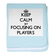 Keep Calm by focusing on Players baby blanket