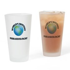 World's Hottest Phraseologist Drinking Glass