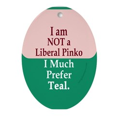 I am NOT a Liberal Pinko (Tree Ornament)
