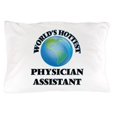 World's Hottest Physician Assistant Pillow Case