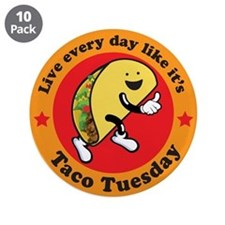 """Taco Tuesday Every Day 3.5"""" Button (10 Pack)"""