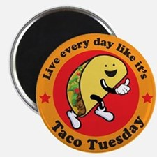 Taco Tuesday Every Day Magnets