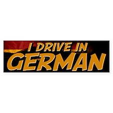 I Drive In German Bumper Bumper Sticker