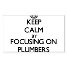 Keep Calm by focusing on Plumbers Decal