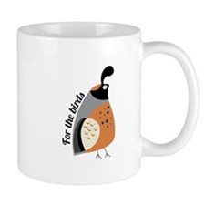 For The Birds Mugs