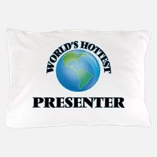World's Hottest Presenter Pillow Case